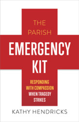 The Parish Emergency Kit (Booklet): Responding with Compassion when Tragedy Strikes