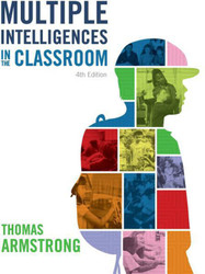 Multiple Intelligences in the Classroom: 4th Edition