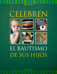 [Celebrating Your Child's Sacraments] Celebren el bautismo de sus hijos (Booklet)