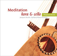 Meditation - Instrumental Music for Prayer and Reflection (CD): Kora and Cello