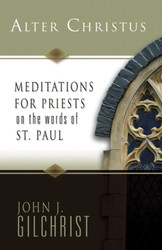 Alter Christus: Meditations for Priests on the Words of St. Paul