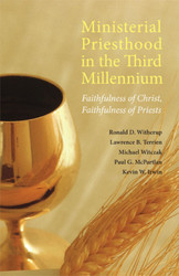 Ministerial Priesthood in the Third Millennium: Faithfulness of Christ, Faithfulness of Priests