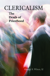 Clericalism: The Death of Priesthood