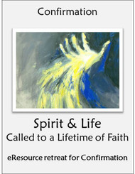 Spirit & Life Confirmation Retreat (eResource): Called to a Lifetime of Faith