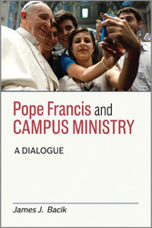 Pope Francis and Campus Ministry: A Dialogue