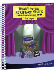 Ready-to-Go Scripture Skits . . . That Teach Serious Stuff (Spiral): The Sequel