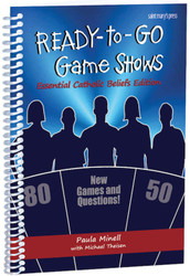 Ready-to-Go Game Shows... That Teach Serious Stuff (Spiral-bound): Essential Catholic Beliefs Edition