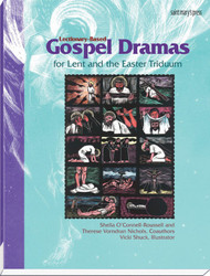 Lectionary-Based Gospel Dramas for Lent and the Easter Triduum (Spiral)