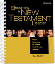 Becoming a New Testament Leader (Spiral): Biblical Reflections for Training Youth Ministry Leaders