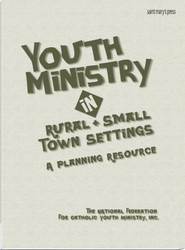 Youth Ministry in Rural and Small Town Settings (Stitched): A Planning Resource