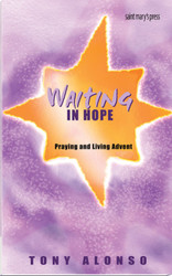 Waiting in Hope: Praying and Living Advent