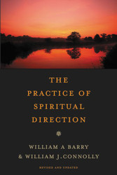 The Practice of Spiritual Direction: The Practice of Spiritual Direction