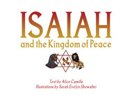 "Isaiah and the Kingdom of Peace: An Illustrated ""Autobiography"" for Adults - A great gift book"