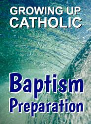 [Growing Up Catholic Baptism Preparation] Growing Up Catholic Baptism Preparation (Wire-bound): Print Book + Full eResource License