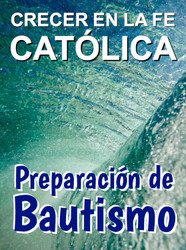 [Growing Up Catholic Baptism Preparation] Crecer en la Fe Católica Preparación de Bautismo (Wire-bound): Print Book + Full eResource License