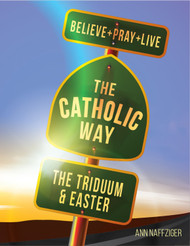 [Individual Catholic Way Sessions] The Triduum & Easter (eResource): Sessions + Handouts for Praying, Learning, and Living the Faith