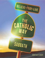 [Individual Catholic Way Sessions] Sabbath (eResource): Sessions + Handouts for Praying, Learning, and Living the Faith