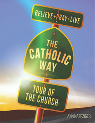 [Individual Catholic Way Sessions] Tour of the Church (eResource): Sessions + Handouts for Praying, Learning, and Living the Faith