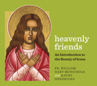 Heavenly Friends: An Introduction to the Beauty of Icons
