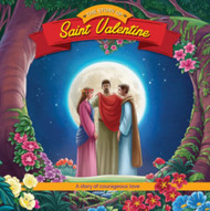 [Brother Francis Readers] The Story of Saint Valentine: A Story of Courageous Love