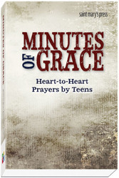 Minutes of Grace: Heart-to-Heart Prayers by Teens