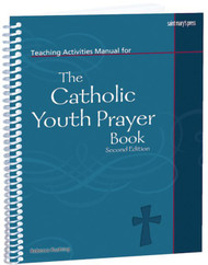 Teaching Activities Manual for The Catholic Youth Prayer Book (Spiral): Second Edition