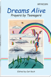 Dreams Alive: Prayers by Teenagers