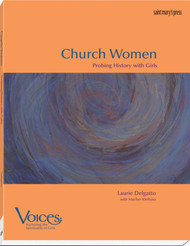 Church Women: Probing History with Girls