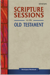 Scripture Sessions on the Old Testament: Participant Workbook