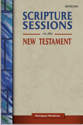 Scripture Sessions on the New Testament: Participant Workbook