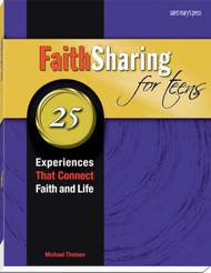 FaithSharing for Teens: 25 Experiences that Connect Faith and Life