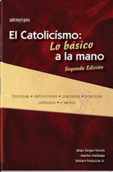 El Catolicismo: Una Vista Rápida, Segunda Edición: Catholic Quick View, Second Edition (Spanish Version)