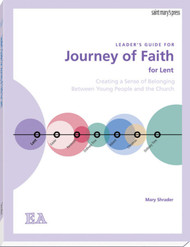 [The Journey of Faith Series] Journey of Faith for Lent (Leader's Guide): Creating a Sense of Belonging Between Young People and the Church