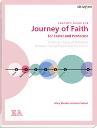 [The Journey of Faith Series] Journey of Faith for Easter and Pentecost (Leader's Guide): Creating a Sense of Belonging Between Young People and the Church