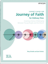 [The Journey of Faith Series] Journey of Faith for Ordinary Time (Leader's Guide): Creating a Sense of Belonging Between Young People and the Church