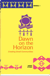 [Witnesses of Hope Collection] Dawn on the Horizon: Creating Small Communities: Agents of Hope