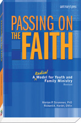 Passing On the Faith, Second Edition: A Radical Model for Youth and Family Ministry