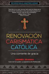 [Recursos para el ministerio hispano series] Renovación Carismática Católica (Booklet): Una corriente de gracia