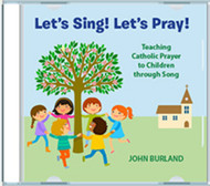 Let's Sing! Let's Pray! (Audio CD): Teaching Catholic Prayer to Children Through Song