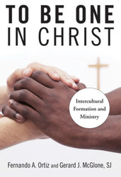 To Be One in Christ: Intercultural Formation and Ministry