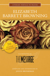 [Literary Portals to Prayer series] Elizabeth Barrett Browning: Illuminated by The Message