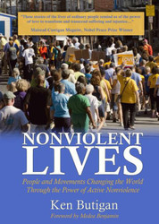 Nonviolent Lives: People and Movements Changing the World Through the Power of Active Nonviolence