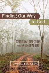 Finding Our Way to God: Spiritual Direction and the Moral Life