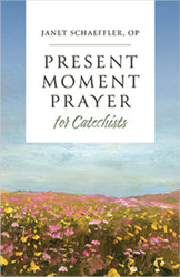 Present-Moment Prayer for Catechists (Booklet)