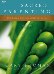Sacred Parenting Video Study (DVD): How Raising Children Shapes Our Souls