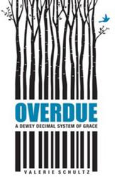 Overdue: A Dewey Decimal System of Grace