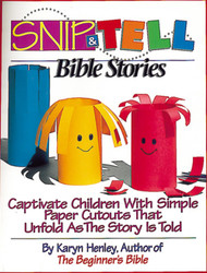 Snip & Tell Bible Stories: Captivate Children with Simple Paper Cutouts That Unfold as the Story Is Told