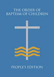 The Order of Baptism of Children - People's Edition: English Second Edition