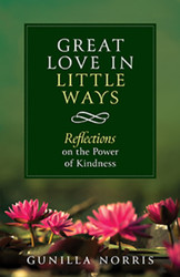 Great Love in Little Ways: Reflections on the Power of Kindness