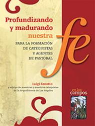 Profundizando y madurando nuestra fe: para la formación de catequistas y agentes de pastoral